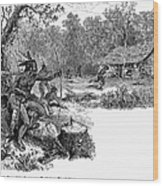 Native American Attack, C1640 Wood Print