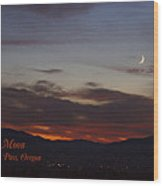 New Moon Over Grants Pass With Text Wood Print