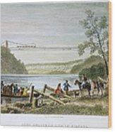 Niagara Falls Bridge Wood Print