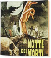 Night Of The Living Dead, Aka La Notte Wood Print