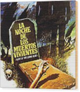 Night Of The Living Dead, Spanish Wood Print