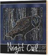 Night Owl Poster - Digital Art Wood Print