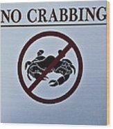 No Crabbing Wood Print