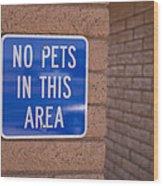 No Pet Sign At Rest Stop Wood Print