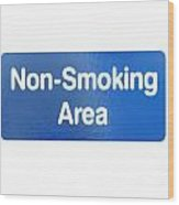 Non Smoking Area Wood Print
