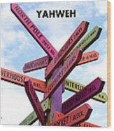 Not Your Way But Yahweh Wood Print