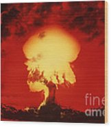 Nuclear Explosion Wood Print