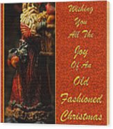 Old Fashioned Santa Christmas Card Wood Print by Lois Bryan