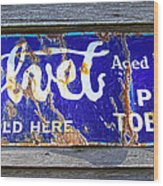Old Pipe Tobacco Sign On Barn Wood Wood Print