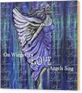 On Wings Of Love Angels Sing Wood Print