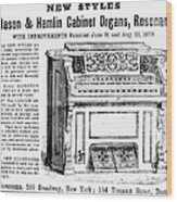 Organ Ad, 1870 Wood Print