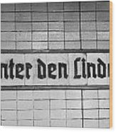 original 1930s Unter den Linden Berlin U-bahn underground railway station name plate berlin germany Wood Print