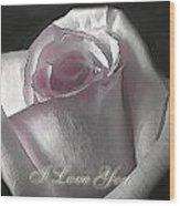 Pale Pink Rose Greeting Card   I Love You Wood Print