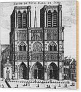 Paris: Notre Dame, 1600s Wood Print