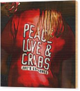 Peace Love And Crabs  Wood Print
