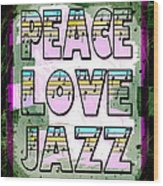Peace Love Jazz Wood Print