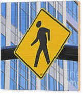 Pedestrian Crosswalk Sign In Business District Wood Print by Gary Whitton