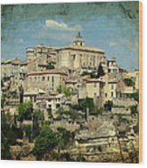 Perched Village Of Gordes Wood Print