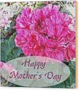 Pink Geranium Greeting Card Mothers Day Wood Print