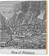 Pittsburgh, 1836 Wood Print