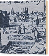 Plague, 1665 Wood Print