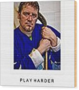 Play Harder Wood Print