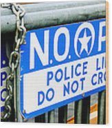 Police Line Do Not Cross Wood Print