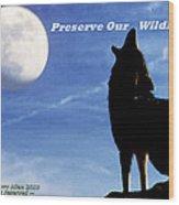 Preserve Our Wildlife Wood Print