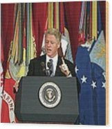 President Clinton Delivers An Wood Print