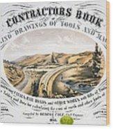 Print Shows Construction Of A Railroad Wood Print