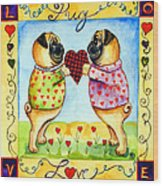 Pug Love Wood Print by Lyn Cook