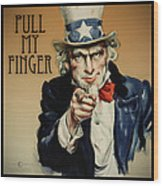 Pull My Finger Poster Wood Print