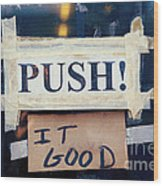Push It Good Wood Print