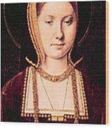 Queen Katherine Of Aragon 1485-1536 Wood Print