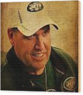 Rex Ryan - New York Jets Wood Print