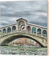 Rialto Bridge Over The Grand Canal Of Venice Wood Print