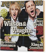 Rolling Stone Cover - Volume #979 - 7/28/2005 - Owen Wilson And Vince Vaughn Wood Print