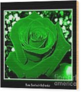 Rose With Green Coloring Added Wood Print