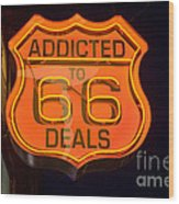 Route 66 Addicted Wood Print