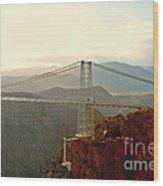 Royal Gorge Bridge Colorado - Take A Walk Across The Sky Wood Print by Christine Till