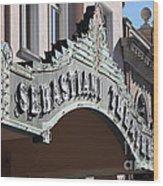 Sabastiani Theatre - Downtown Sonoma California - 5d19288 Wood Print