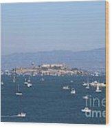 Sailboats In The San Francisco Bay Overlooking Alcatraz . 7d7862 Wood Print