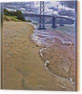 San Francisco Bay Bridge And Beach Wood Print