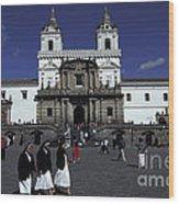 San Francisco Monastery Quito Ecuador Wood Print