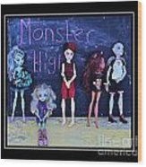 Sarah's Monster High Collection Wood Print