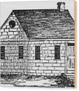 Schoolhouse, 18th Century Wood Print