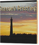 Season's Greetings Card - Cape Hatteras Lighthouse Sunset Wood Print