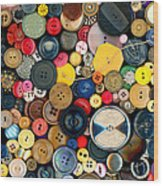 Sewing - Buttons - Bunch Of Buttons Wood Print