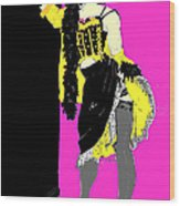 Showgirl  Wood Print
