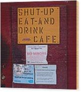 Shut-up Eat-and Drink Cafe In Palouse Washington Wood Print